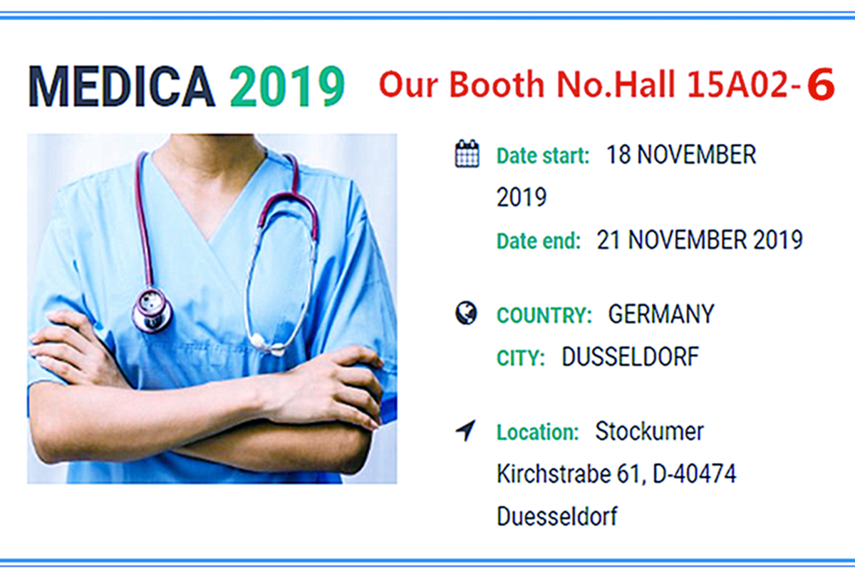 Booth 15A02-6 in Medical 2019 DUSSELDORF GERMANY